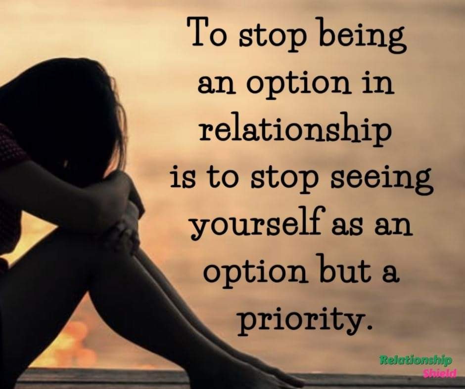 How To Stop Being An Option And Make Yourself a Priority In Relationship